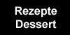 Rezepte Dessert